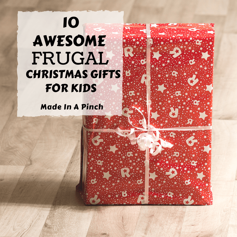 My Top 10 Christmas Gifts For Kids: 10 Awesome Frugal Christmas Gift Ideas For Kids